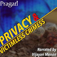Privacy and Victimless Crimes - Think Pragati