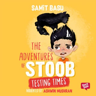The Adventures of Stoob: Testing Times - Samit Basu