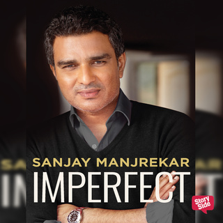 Imperfect - Sanjay Manjrekar