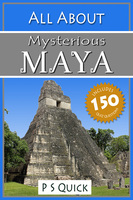 All About: Mysterious Maya - P.S. Quick