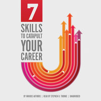 7 Skills to Catapult Your Career - Various Authors