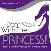 Don't Mess with the Princess - Lisa Jimenez