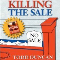 Killing the Sale - Todd Duncan