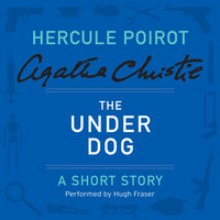 The Under Dog - Agatha Christie