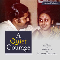 A Quiet Courage - Manohar Devadoss