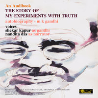 The Story of My Experiments with Truth - Anushka Ravishankar