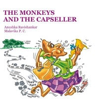 The Monkeys and the Capseller - Anushka Ravishankar,Malavika PC