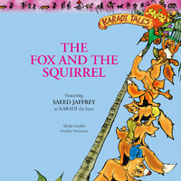 The Fox and the Squirrel - Sheila Gandhi