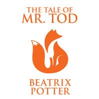 The Tale of Mr. Tod - Beatrix Potter
