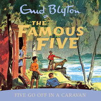 Five Go Off In A Caravan - Enid Blyton
