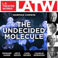 The Undecided Molecule - Norman Corwin