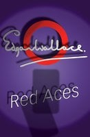 Red Aces - Edgar Wallace