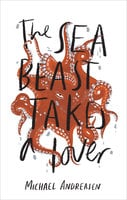 The Sea Beast takes a Lover - Michael Andreasen