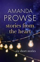 Stories from the Heart - Amanda Prowse