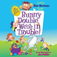 My Weird School Special: Bunny Double, We're in Trouble! - Dan Gutman