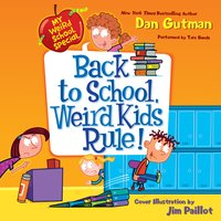 My Weird School Special: Back to School, Weird Kids Rule! - Dan Gutman