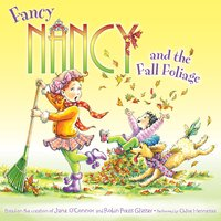 Fancy Nancy and the Fall Foliage - Jane O'Connor