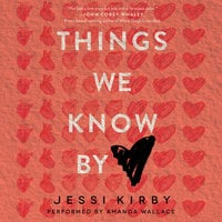 Things We Know by Heart - Jessi Kirby