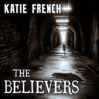 The Believers - Katie French