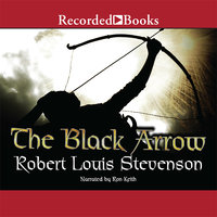 The Black Arrow - A Tale of the Two Roses - Robert Louis Stevenson