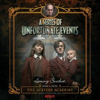 Series of Unfortunate Events #5: The Austere Academy - Lemony Snicket