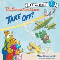 The Berenstain Bears Take Off! - Mike Berenstain