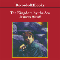 The Kingdom by the Sea - Robert Westall