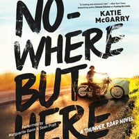 Nowhere but Here - Katie McGarry
