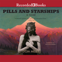 Pills and Starships - Lydia Millet