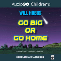 Go Big or Go Home - Will Hobbs