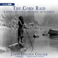 The Corn Raid - James Lincoln Collier