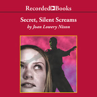 Secret, Silent Screams - Joan Lowery Nixon