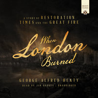 When London Burned - George Alfred Henty