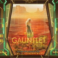 The Gauntlet - Megan Shepherd