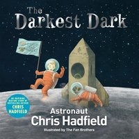 The Darkest Dark - Chris Hadfield