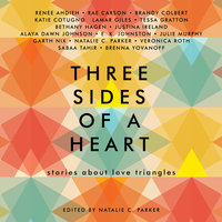 Three Sides of a Heart: Stories About Love Triangles - Natalie C. Parker