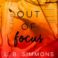Out of Focus - L.B. Simmons