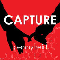 Capture: Elements of Chemistry - Penny Reid