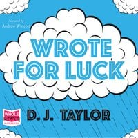 Wrote For Luck - D.J. Taylor
