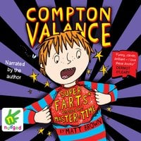 Compton Valance: Super F.A.R.T.s versus the Master of Time - Matt Brown