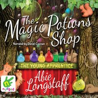 The Magic Potions Shop: The Young Apprentice - Abie Longstaff