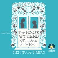 The The House at the End of Hope Street - Menna van Praag