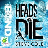 Young Bond: Heads You Die - Steve Cole