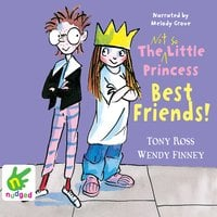 The The Not So Little Princess: Best Friends! - Wendy Finney,Tony Ross