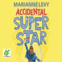Accidental Superstar - Marianne Levy
