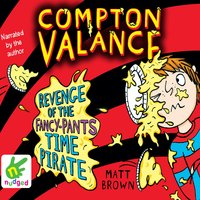 Compton Valance: Revenge of the Fancy-Pants Time Pirate - Matt Brown