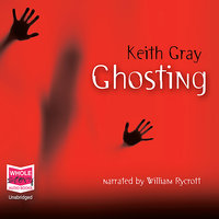Ghosting - Keith Gray