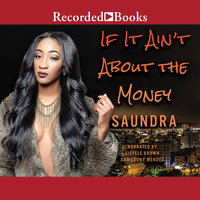If It Ain't about the Money - Saundra