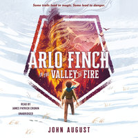 Arlo Finch in the Valley of Fire - John August