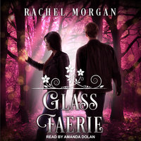 Glass Faerie - Rachel Morgan